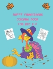 Happy thanksgiving coloring book for kids 2-8: Humorous Thanksgiving Coloring Pages for Toddlers and Preschool, preschool and crafts for fall, happy t Cover Image