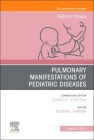 Pulmonary Manifestations of Pediatric Diseases, an Issue of Pediatric Clinics of North America, 68 (Clinics: Internal Medicine #68) Cover Image
