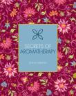 Secrets of Aromatherapy (Holistic Secrets #1) Cover Image