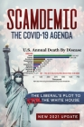 Scamdemic - The COVID-19 Agenda: The Liberal's Plot to Win The White House Cover Image