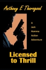 Licensed to Thrill: A Jack Hamma Action Adventure Cover Image