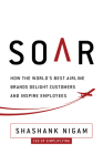 Soar: How the Best Airline Brands Delight Customers and Inspire Employees Cover Image