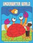 UNDERWATER WORLD Color by Number Coloring Book for Kids: Color by Number Coloring Book for Kids Cover Image