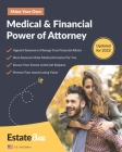 Make Your Own Medical & Financial Power of Attorney: A Step-By-Step Guide to Making a Power of Attorney.... Cover Image