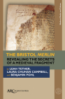 The Bristol Merlin: Revealing the Secrets of a Medieval Fragment Cover Image
