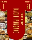 Oh! Top 50 Baked Pancake Recipes Volume 1: A Baked Pancake Cookbook to Fall In Love With Cover Image