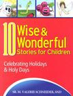 10 Wise & Wonderful Stories for Children: Celebrating Holidays & Holy Days Cover Image