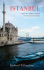 Istanbul: City of Forgetting and Remembering (Armchair Traveller) Cover Image