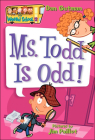 Ms. Todd Is Odd! (My Weird School #12) Cover Image