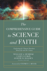 The Comprehensive Guide to Science and Faith: Exploring the Ultimate Questions about Life and the Cosmos Cover Image