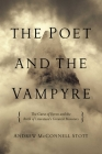 The Poet and the Vampyre: The Curse of Byron and the Birth of Literature's Greatest Monsters Cover Image