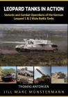 Leopard Tanks in Action: History, Variants and Combat Operations of the German Leopard 1 & 2 Main Battle Tanks Cover Image