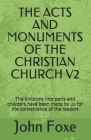 The Acts and Monuments of the Christian Church V2: The divisions into parts and chapters have been made by us for the convenience of the readers Cover Image