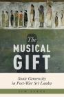 The Musical Gift: Sonic Generosity in Post-War Sri Lanka Cover Image