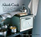 The Amish Cook: Recollections and Recipes from an Old Order Amish Family Cover Image