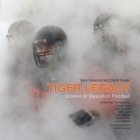 Tiger Legacy: Stories of Massillon Football Cover Image
