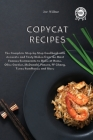 Copycat Recipes: The Complete Step-by-Step Cookbook with Accurate and Tasty Dishes from the Most Famous Restaurants to Make at Home. Ol Cover Image