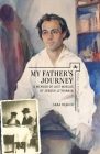 My Father's Journey: A Memoir of Lost Worlds of Jewish Lithuania (Studies in Orthodox Judaism) Cover Image