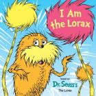 I Am the Lorax (Dr. Seuss's I Am Board Books) Cover Image