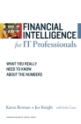 Financial Intelligence for IT Professionals: What You Really Need to Know about the Numbers Cover Image