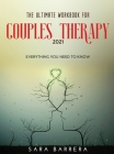 The Ultimate Workbook for Couples Therapy 2021: Everything You Need to Know Cover Image