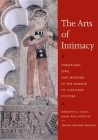 The Arts of Intimacy: Christians, Jews, and Muslims in the Making of Castilian Culture Cover Image