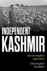 Independent Kashmir: An Incomplete Aspiration Cover Image