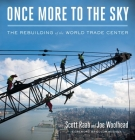 Once More to the Sky: The Rebuilding of the World Trade Center Cover Image