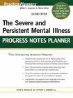 The Severe and Persistent Mental Illness Progress Notes Planner (Practice Planners #241) Cover Image
