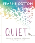 Quiet: Learning to silence the brain chatter and believing that you're good enough Cover Image