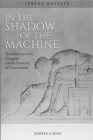 In the Shadow of the Machine: The Prehistory of the Computer and the Evolution of Consciousness Cover Image