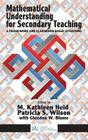 Mathematical Understanding for Secondary Teaching: A Framework and Classroom-Based Situations (HC) Cover Image