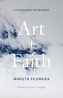 Art and Faith: A Theology of Making Cover Image