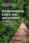 Environmental Ethics and Uncertainty: Wrestling with Wicked Problems Cover Image