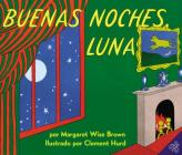 Buenas noches, Luna: Goodnight Moon (Spanish edition) Cover Image