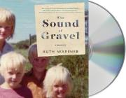 The Sound of Gravel: A Memoir Cover Image