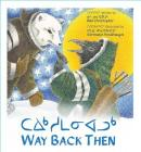 Way Back Then (Inuktitut) Cover Image