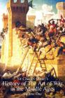 Sir Charles Oman's History of The Art of War in the Middle Ages Volume 1 Cover Image