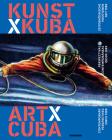 Art x Cuba: Contemporary Perspectives since 1989. Perspectivas contemporaneas  desde 1989 Cover Image