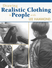 Drawing Realistic Clothing and People with Lee Hammond Cover Image