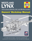 Westland Lynx 1976 to present (HAS Mk 2, Mk 3 and HMA Mk 8 models): An insight into the design, construction, operation and maintenance of the Royal Navy's multi-role ship-borne helicopter (Owners' Workshop Manual) Cover Image