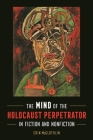 The Mind of the Holocaust Perpetrator in Fiction and Nonfiction Cover Image