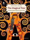 The Magical Tree: A Children's Book Inspired by Gustav Klimt (Children's Books Inspired by Famous Artworks) Cover Image
