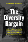 The Diversity Bargain: And Other Dilemmas of Race, Admissions, and Meritocracy at Elite Universities Cover Image