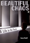 Beautiful Chaos: A Life in the Theater Cover Image
