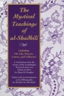The Mystical Teachings of Al-Shadhili: Including His Life, Prayers, Letters, and Followers. a Translation from the Arabic of Ibn Al-Sabbagh's Durrat A Cover Image