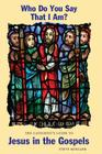 Who Do You Say That I Am? the Catechist's Guide to Jesus in the Gospels Cover Image