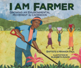 I Am Farmer: Growing an Environmental Movement in Cameroon Cover Image