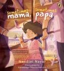 Sometimes Mama, Sometimes Papa Cover Image