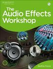 The Audio Effects Workshop [With DVD] Cover Image